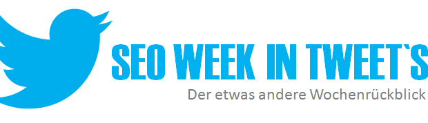 SEO Week in Tweets - KW 11 2013